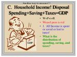 c household income disposal spending saving taxes gdp
