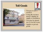 toll goods