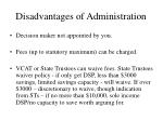 disadvantages of administration