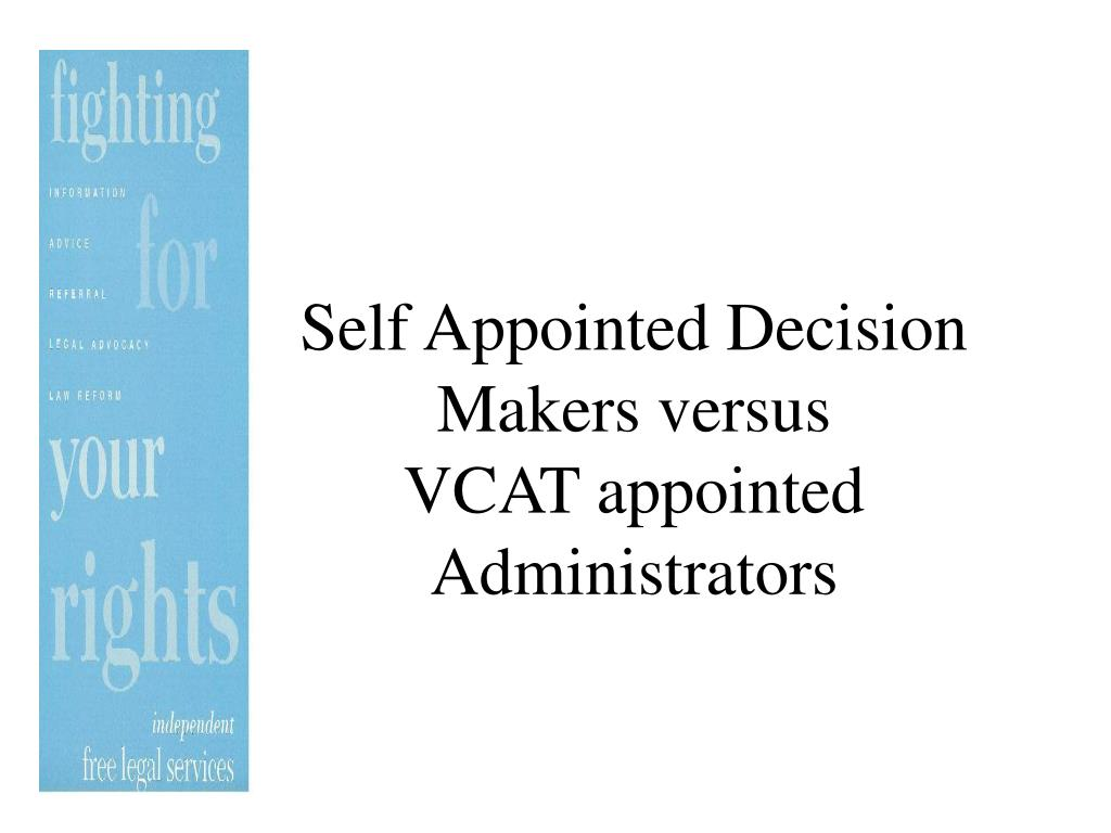 self appointed decision makers versus vcat appointed administrators l.
