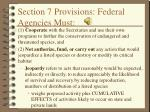 section 7 provisions federal agencies must