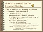 sometimes politics undoes recovery planning