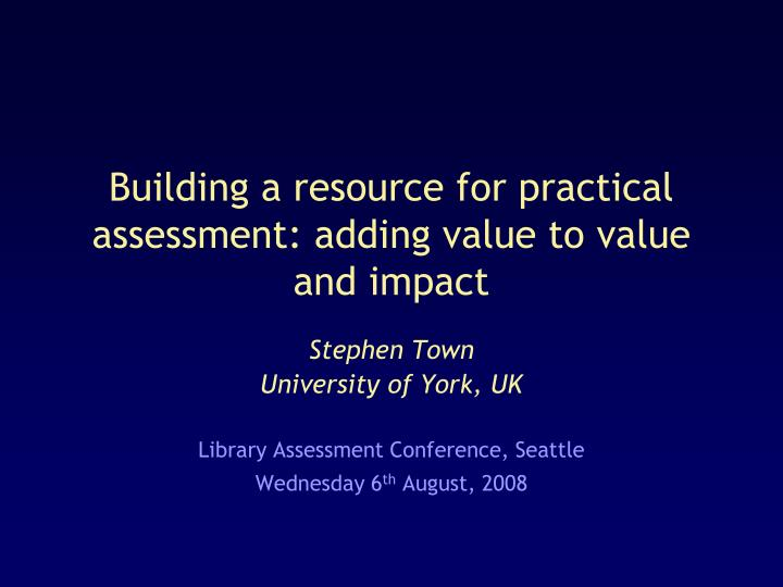 building a resource for practical assessment adding value to value and impact n.