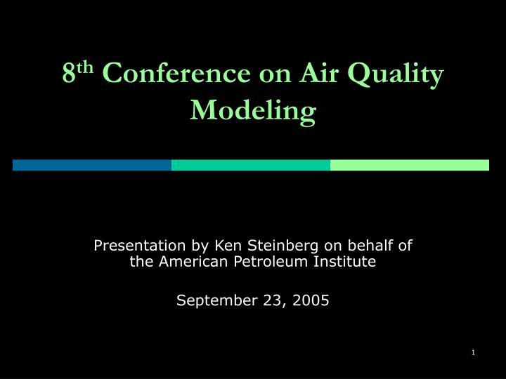 8 th conference on air quality modeling n.