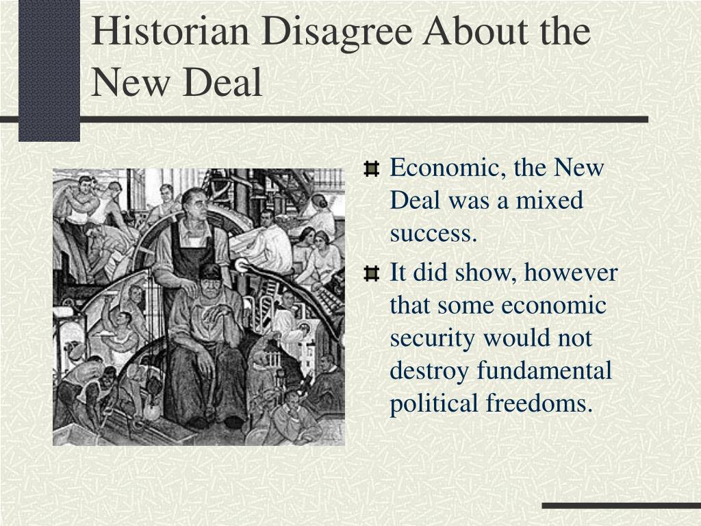 Historian Disagree About the New Deal