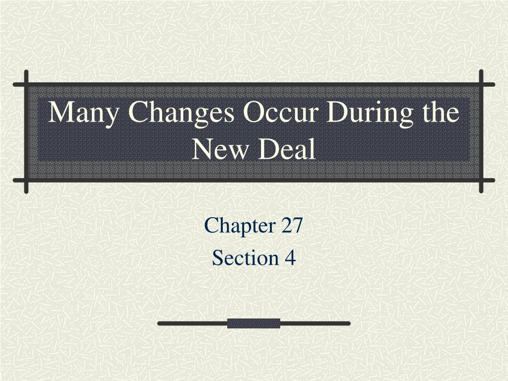 Many Changes Occur During the New Deal