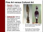 fine art versus cultural art