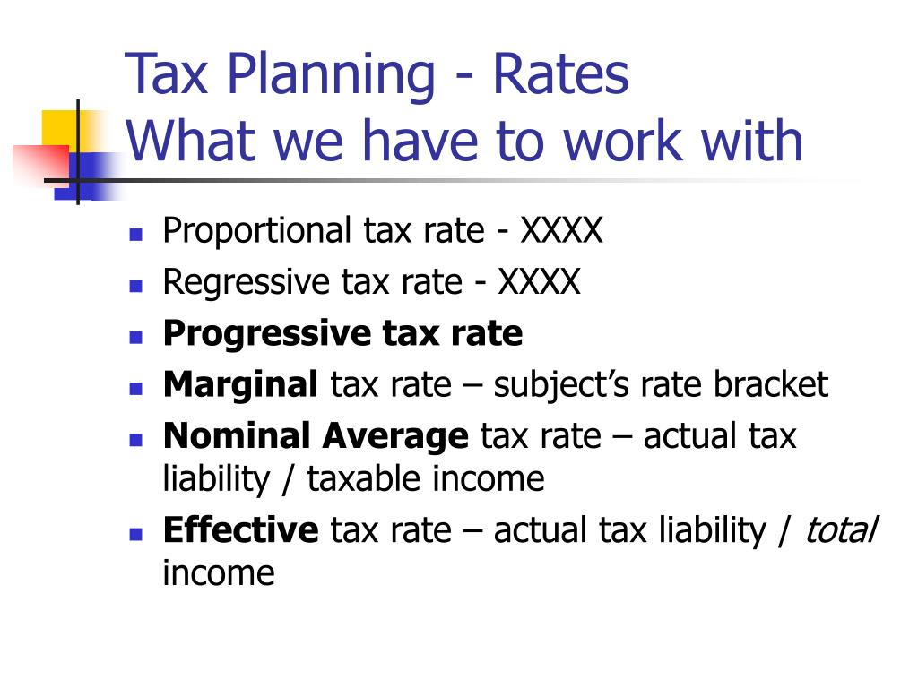 Tax Planning -Rates     What we have to work with