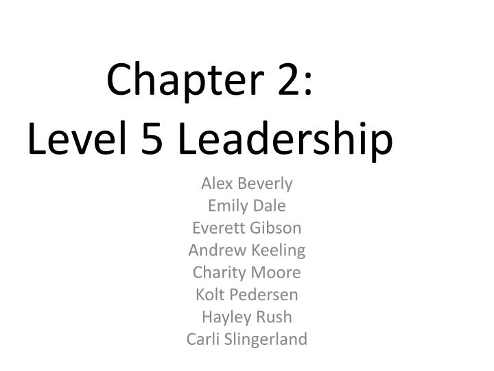 Chapter 2 level 5 leadership