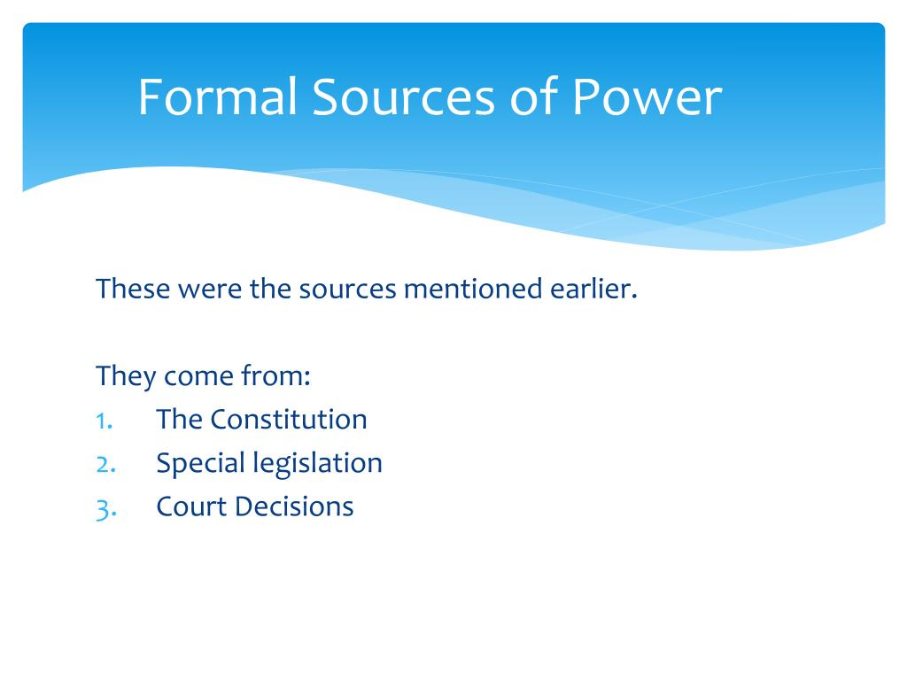 Formal Sources of Power