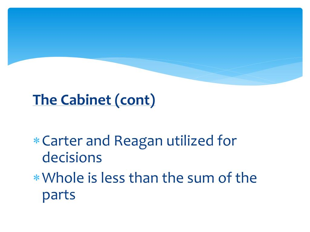 The Cabinet (cont)