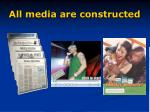 all media are constructed