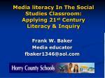 media literacy in the social studies classroom applying 21 st century literacy inquiry34