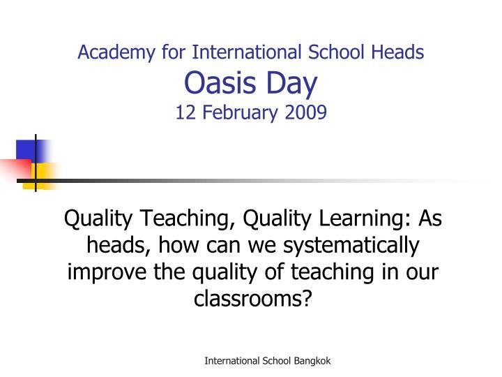 Academy for international school heads oasis day 12 february 2009