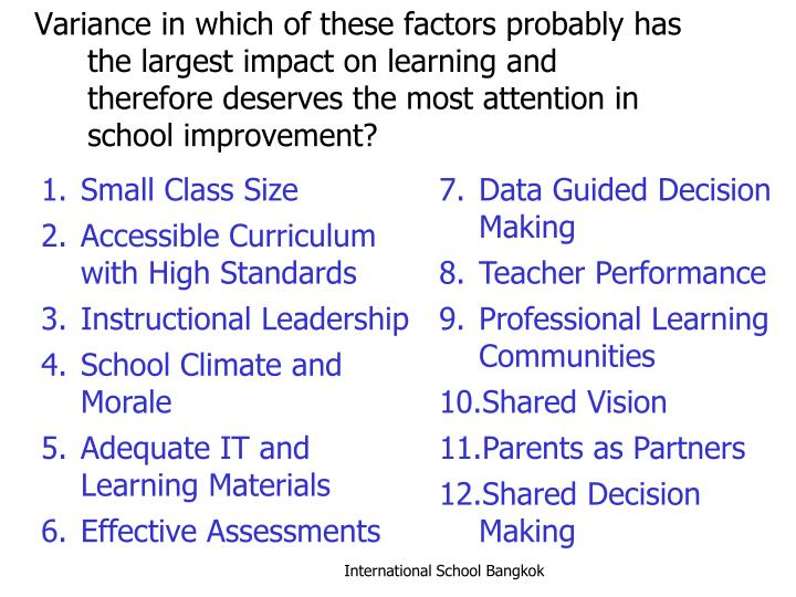 Variance in which of these factors probably has the largest impact on learning and therefore deserve...