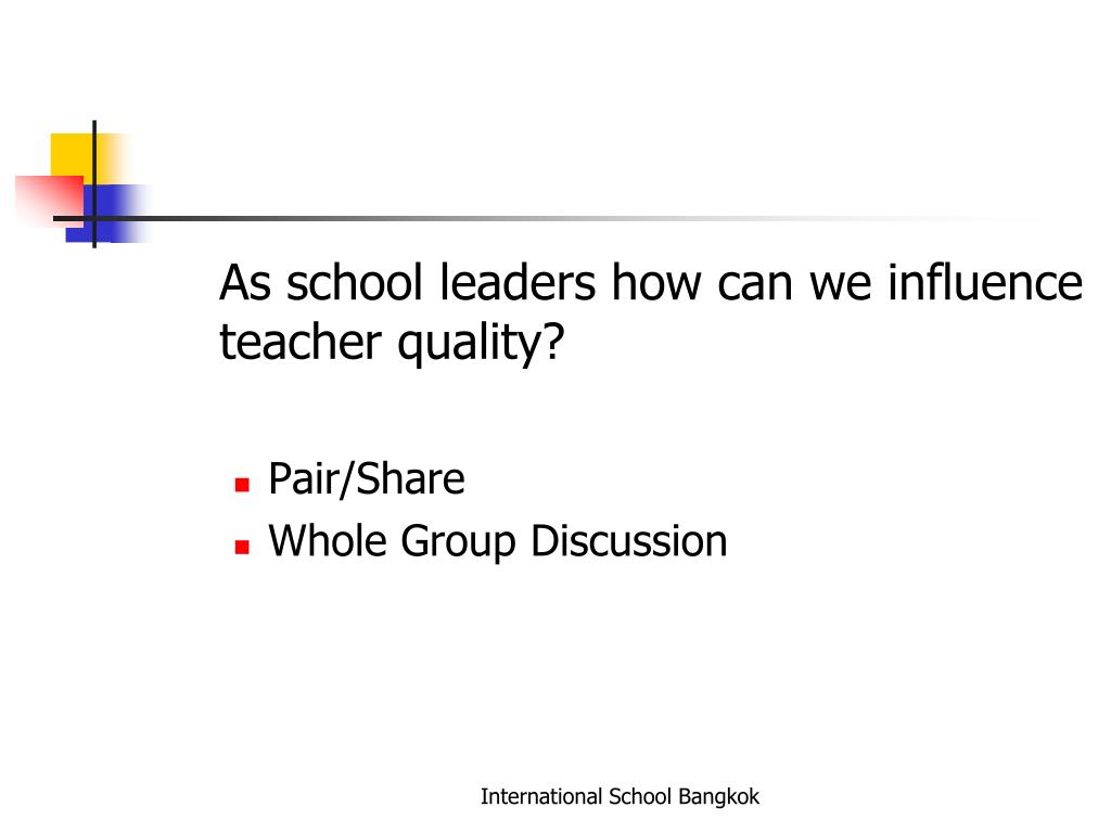 As school leaders how can we influence teacher quality?