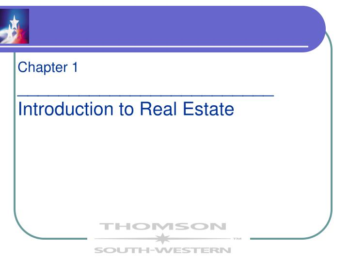 Chapter 1 introduction to real estate