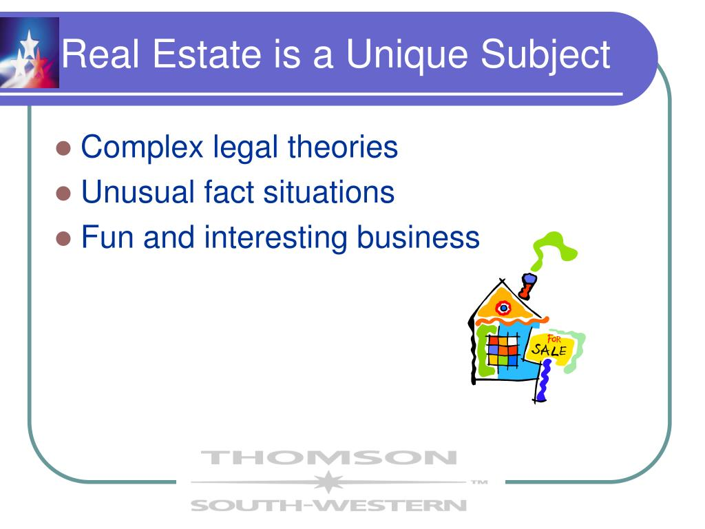 Real Estate is a Unique Subject