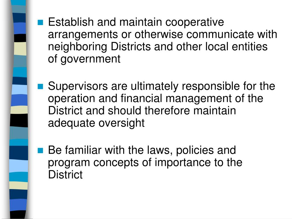 Establish and maintain cooperative arrangements or otherwise communicate with neighboring Districts and other local entities of government