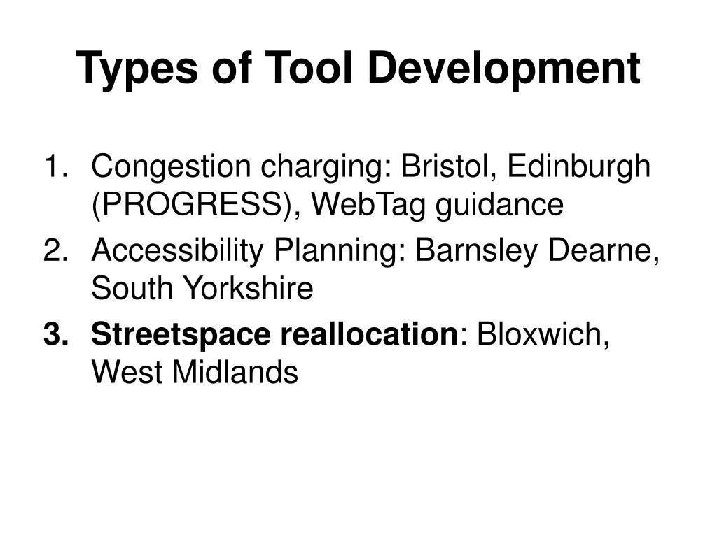 Types of Tool Development