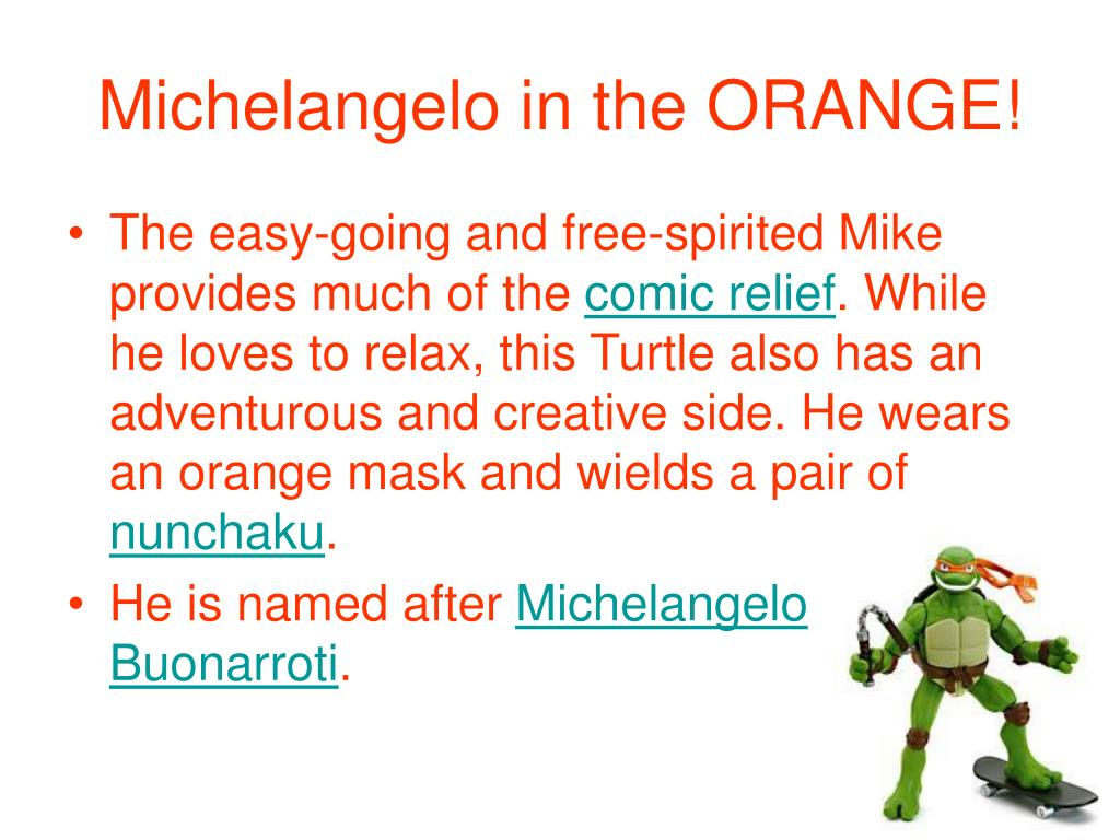 Michelangelo in the ORANGE!