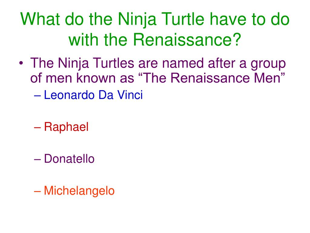 What do the Ninja Turtle have to do with the Renaissance?