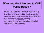 what are the changes to cse participation