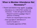 when is member attendance not necessary