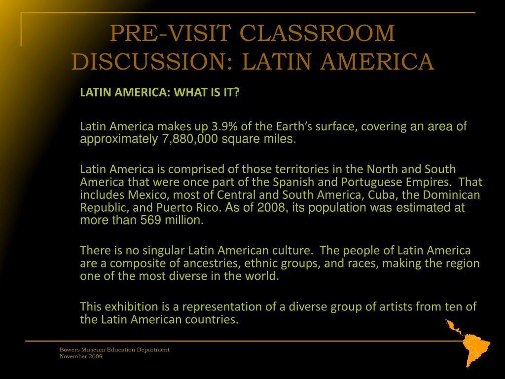 PRE-VISIT CLASSROOM DISCUSSION: LATIN AMERICA