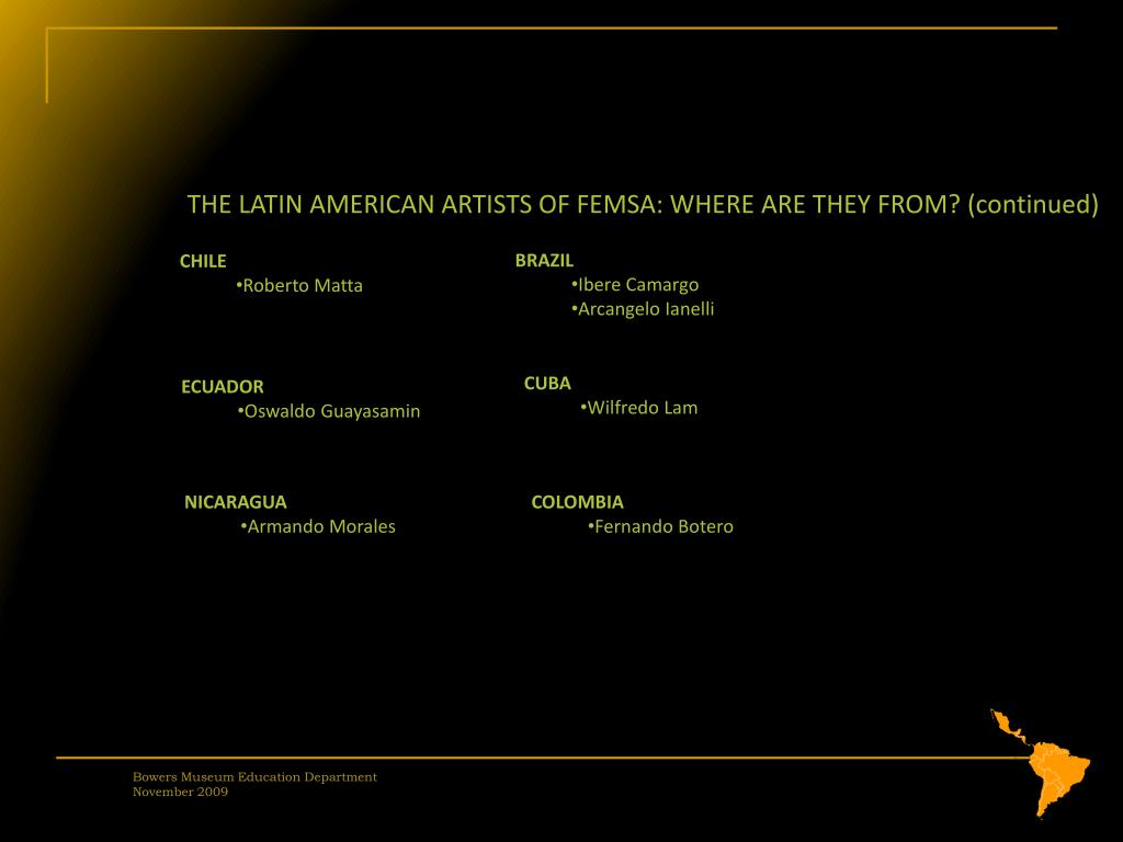 THE LATIN AMERICAN ARTISTS OF FEMSA: WHERE ARE THEY FROM? (continued)
