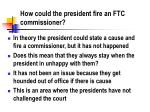 how could the president fire an ftc commissioner