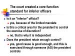 the court created a core function standard for inferior officers