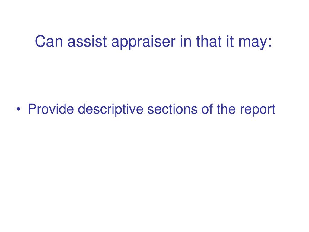 Can assist appraiser in that it may: