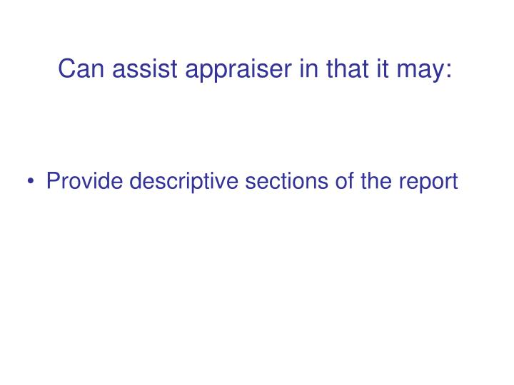 Can assist appraiser in that it may