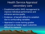 health service appraisal secondary care