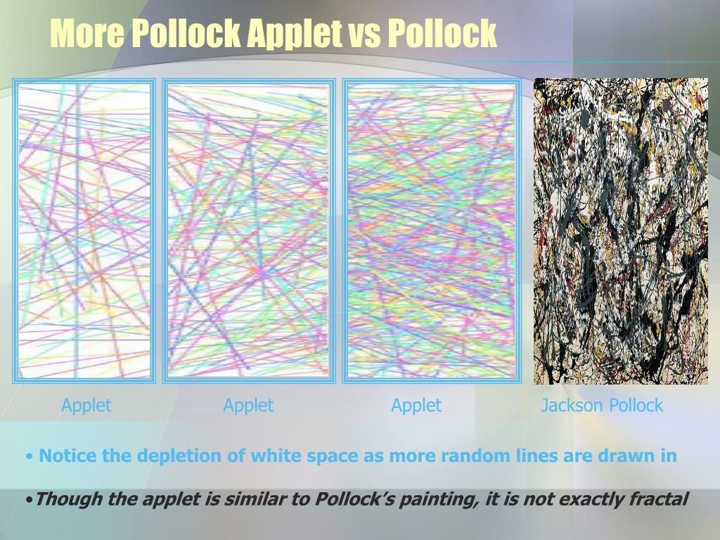 More Pollock Applet vs Pollock