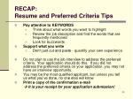 recap resume and preferred criteria tips