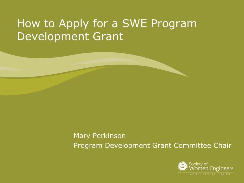 how to apply for a swe program development grant l.