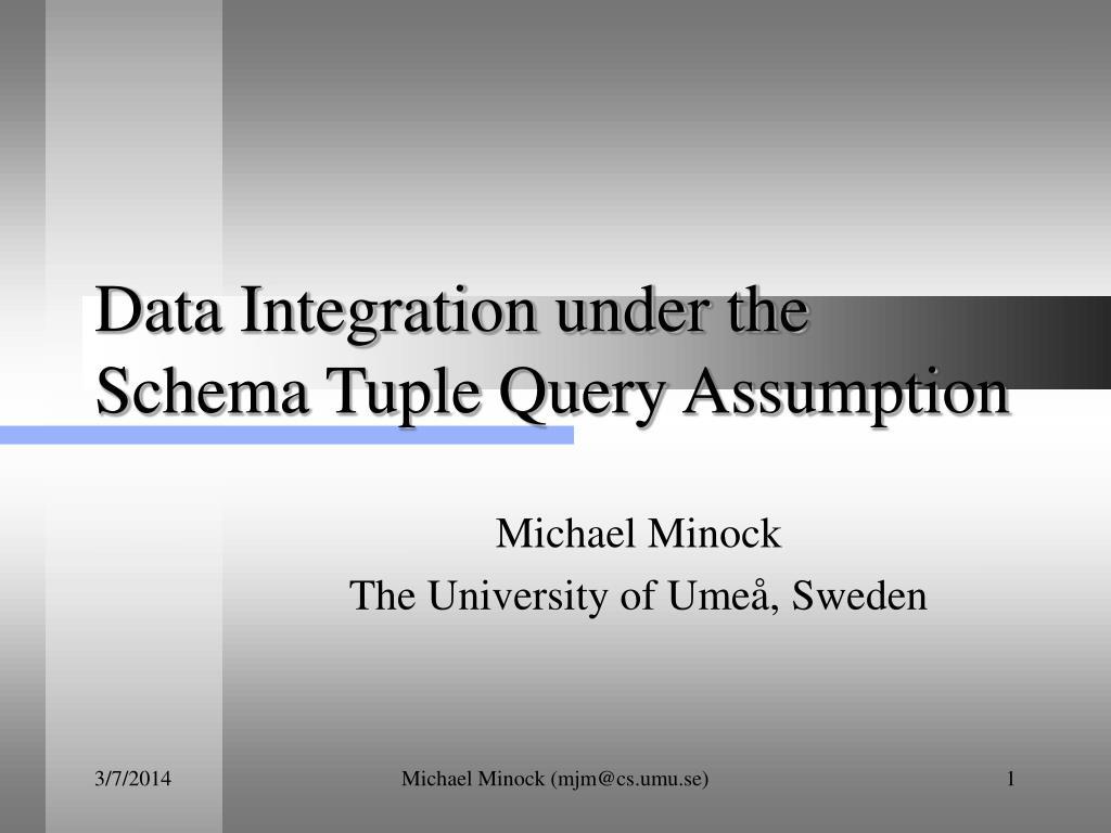 data integration under the schema tuple query assumption l.