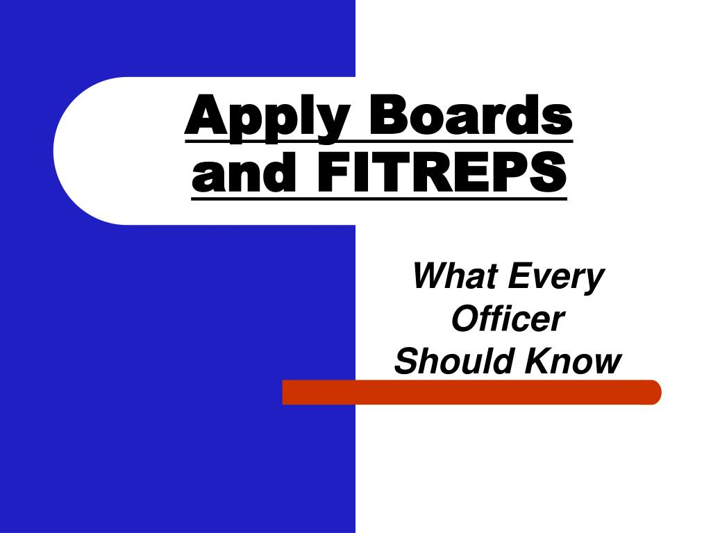 apply boards and fitreps l.
