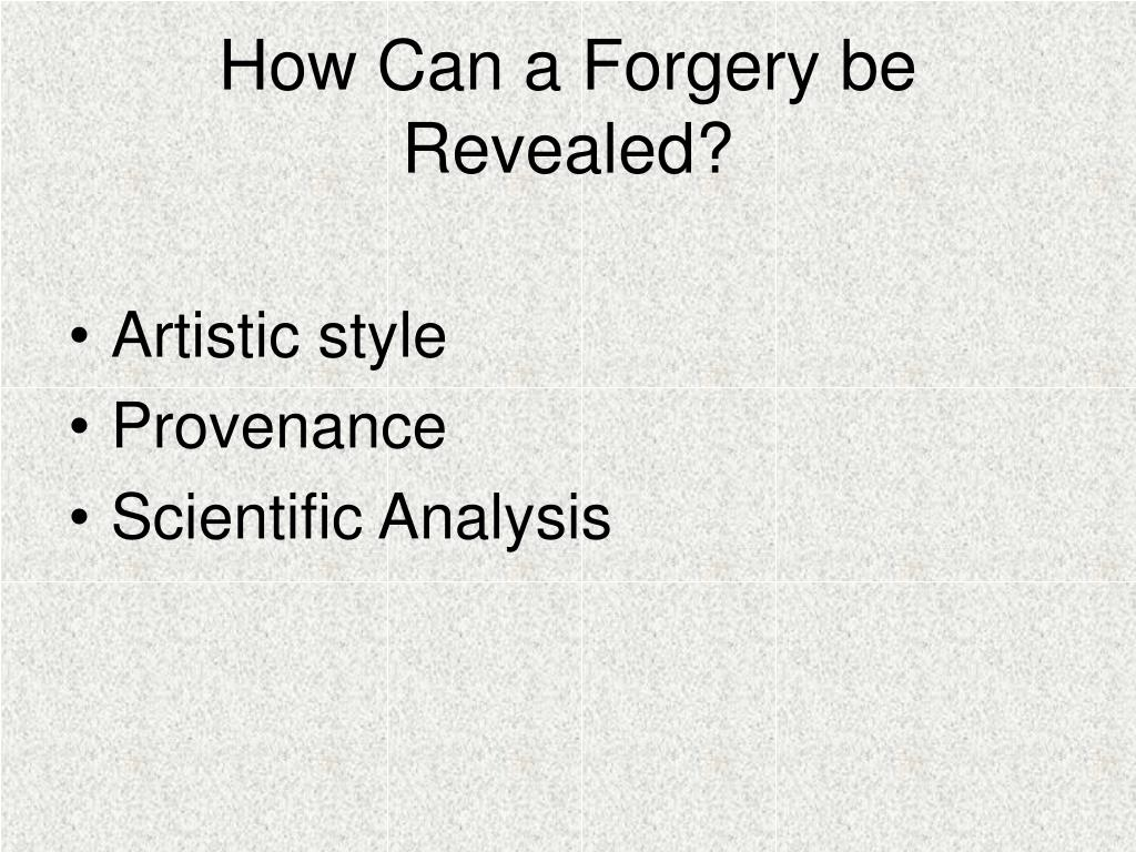 How Can a Forgery be Revealed?