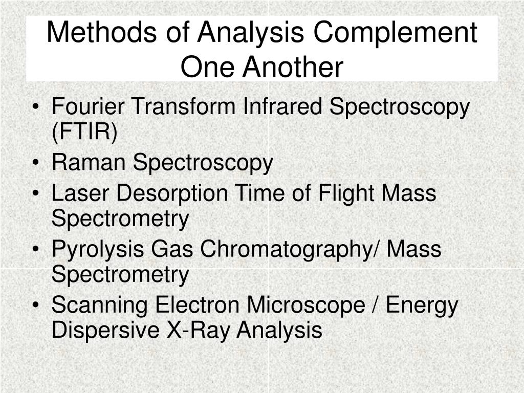Methods of Analysis Complement One Another