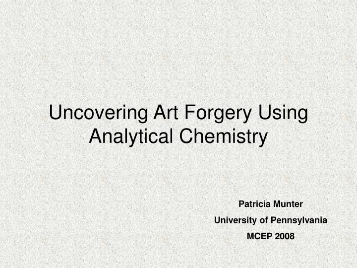 Uncovering art forgery using analytical chemistry