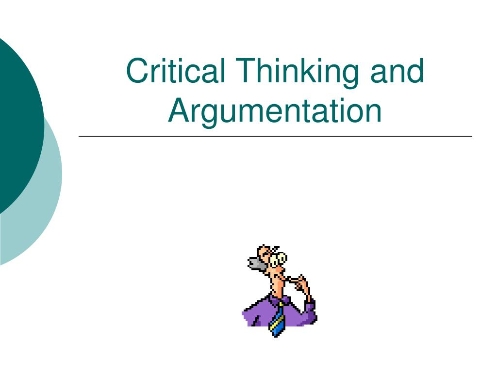 critical thinking and argumentation l.
