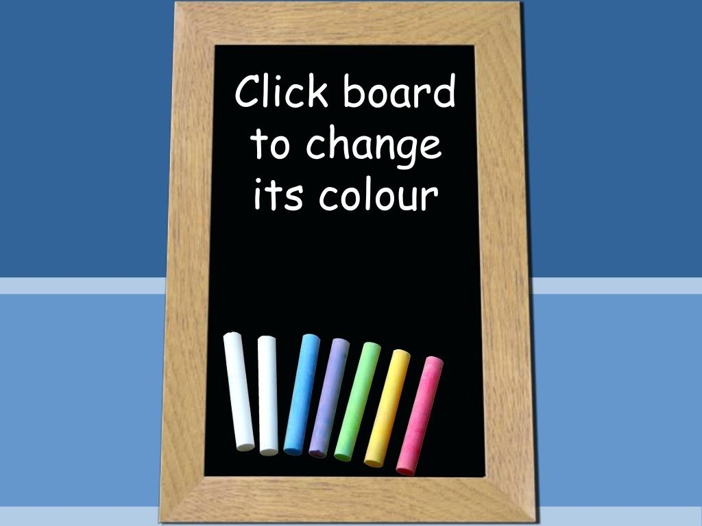Click board to change its colour