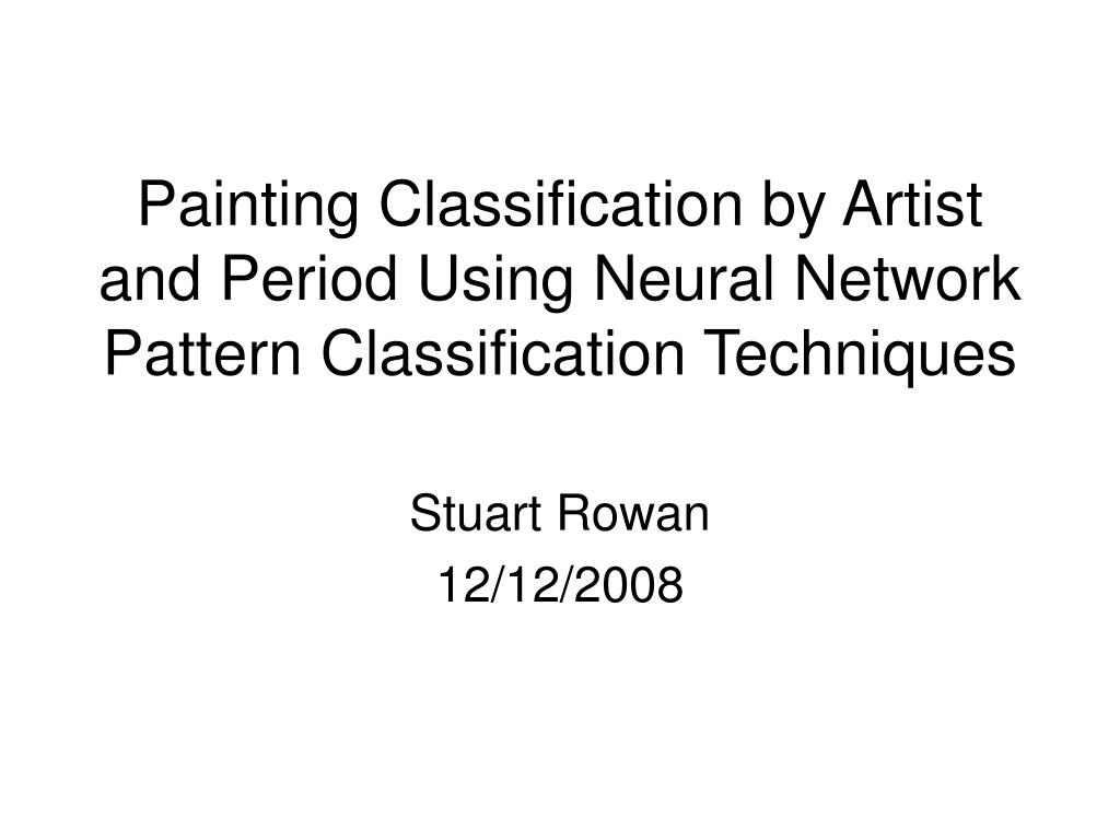 painting classification by artist and period using neural network pattern classification techniques l.