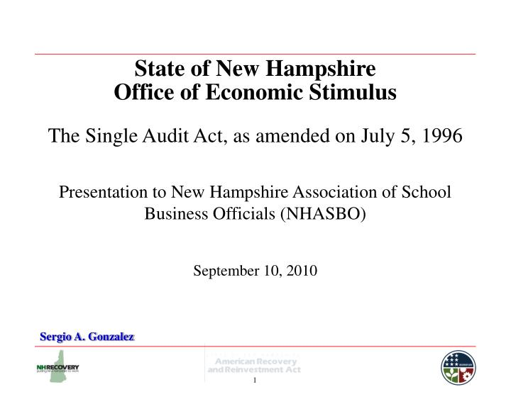 State of new hampshire office of economic stimulus the single audit act as amended on july 5 1996