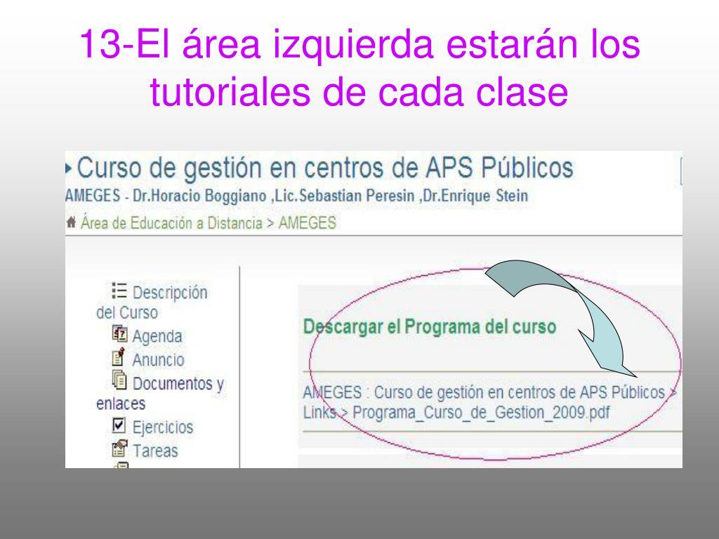 13-El área izquierda estarán los tutoriales de cada clase