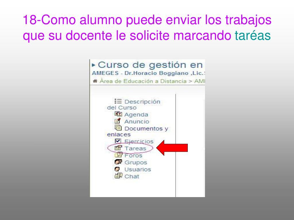 18-Como alumno puede enviar los trabajos que su docente le solicite marcando