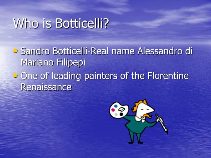 Who is botticelli